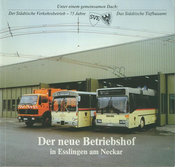 Buch Der neue Betriebshof in Esslingen am Neckar - 75 Jahre Städtischer Verkehrsbetrieb