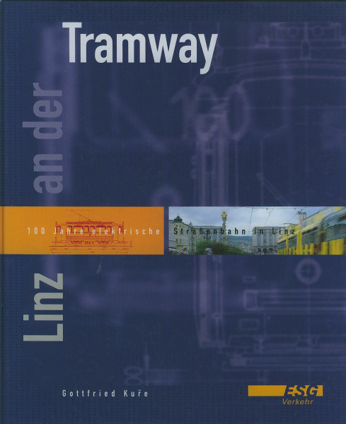 Buch Linz an der Tramway - 100 Jahre elektrische Straßenbahn in Linz