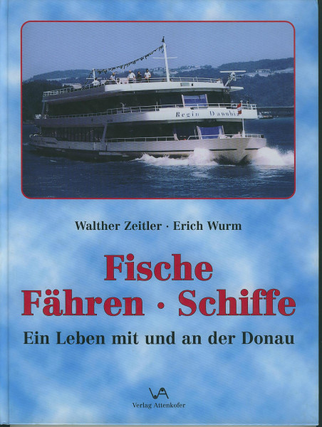 Buch Fische - Fähren - Schiffe - Ein Leben mit und an der Donau