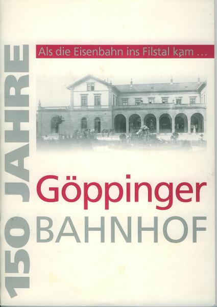 Buch 150 Jahre Göppinger Bahnhof - als die Eisenbahn ins Filstal kam