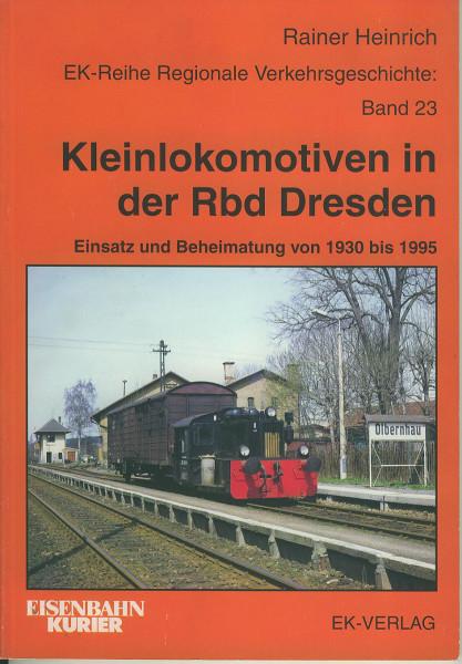 Buch Kleinlokomotiven in der Rbd Dresden- Einsatz und Beheimatung von 1930-1995