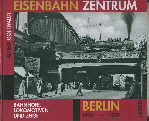 Buch Eisenbahn Zentrum Berlin 1920-1939 - Bahnhöfe, Lokomotiven und Züge