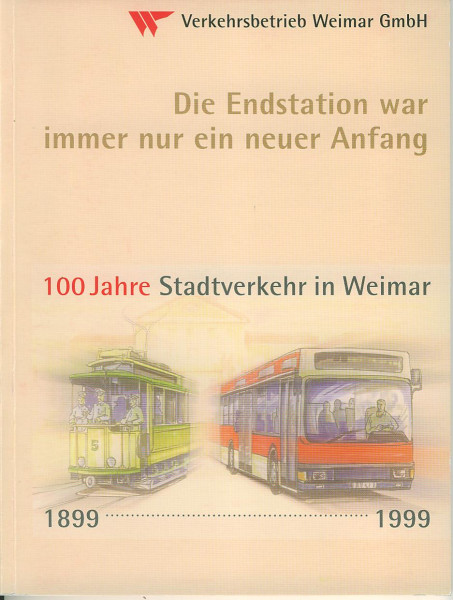 Buch Die Endstation war immer nur ein neuer Anfang - Stadtverkehr in Weimar