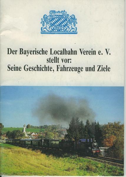 Buch Der Bayrische Localbahn Verein e.V. stellt vor: Geschichte, Fahrzeuge, Ziele