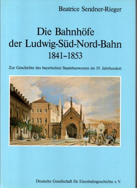 Buch Die Bahnhöfe der Ludwig-Süd-Nord-Bahn 1841-1853