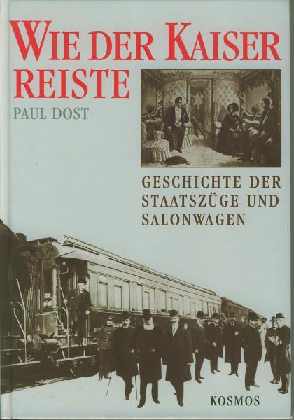 Buch Wie der Kaiser reiste - Geschichte der Staatszüge und Salonwagen