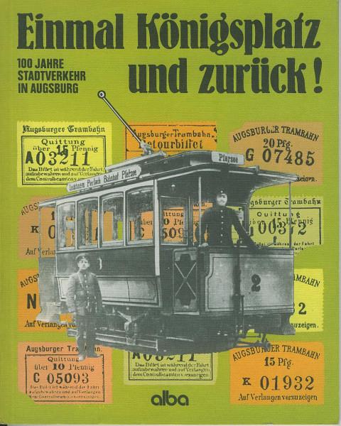 Buch Einmal Königsplatz und zurück! - 100 Jahre Stadtverkehr in Augsburg