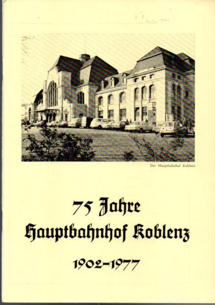 Buch 75 Jahre Hauptbahnhof Koblenz 1902 - 1977
