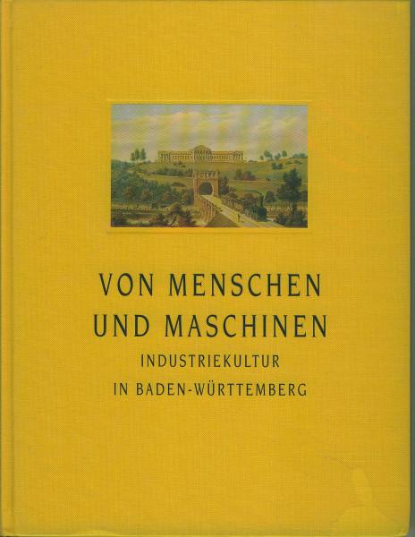 Buch Von Menschen und Maschinen - Industriekultur in Baden-Württemberg