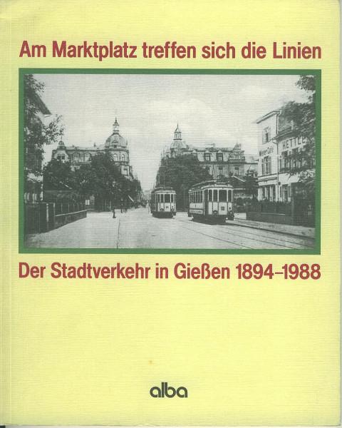 Buch Am Marktplatz treffen sich die Linien - Der Stadtverkehr in Gießen 1894-1988