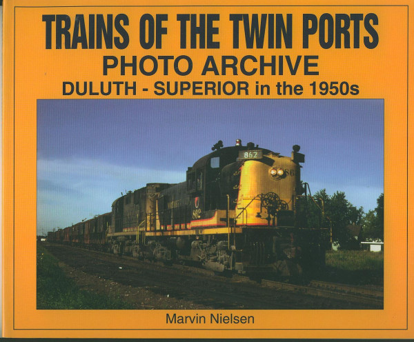 Buch Trains of the Twin Ports - Duluth-Superior in the 1950s