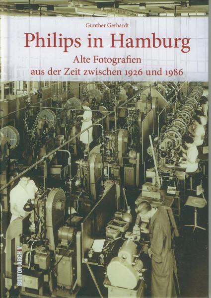 Buch Philips in Hamburg - Alte Fotografien aus der Zeit zwischen 1926 + 1986