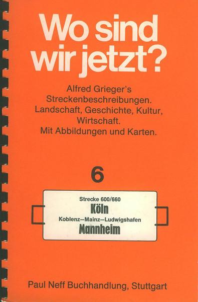 Buch Wo sind wir jetzt? 6 Strecke 600/660 Köln-Koblenz-Mainz-Ludwigshafen-Mannheim