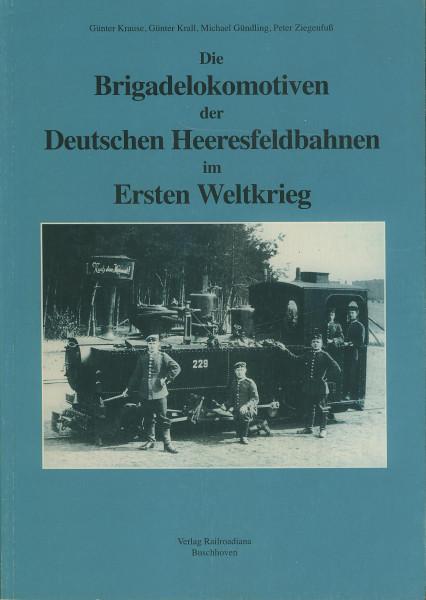 Buch Die Brigadelokomotiven der Deutschen Heeresfeldbahnen im Ersten Weltkrieg
