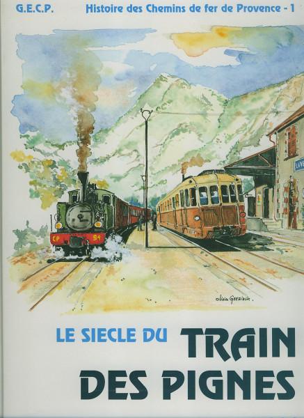 Buch Le sicle du train des Pignes - Histoire des Chemins de fer de Provence