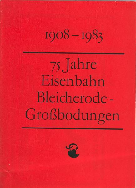 Buch 75 Jahre Eisenbahn Bleicherode-Großbodungen 1908-1983