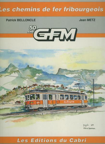 Buch Les chemins de fer fribourgeois - 50 ans GFM
