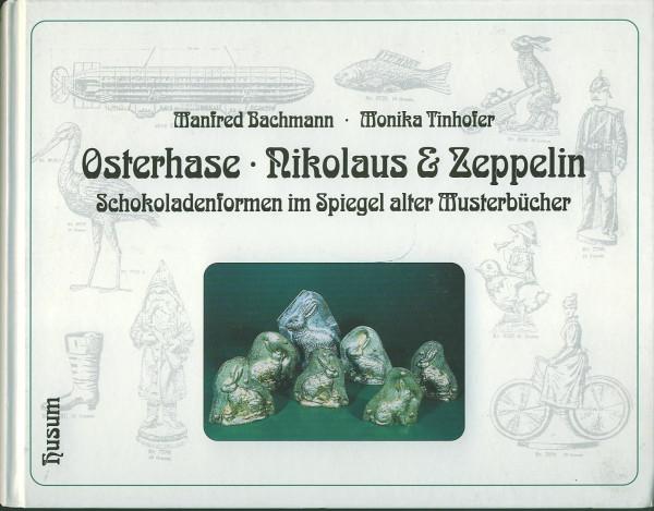 Buch Osterhase, Nikolaus & Zeppelin - Schokoladen-Musterbuch, Anton Reiche