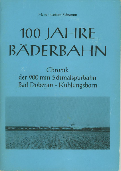 Buch 100 Jahre Bäderbahn - Chronik der 900mm Schmalspurbahn Bad Doberan - Kühlungsborn