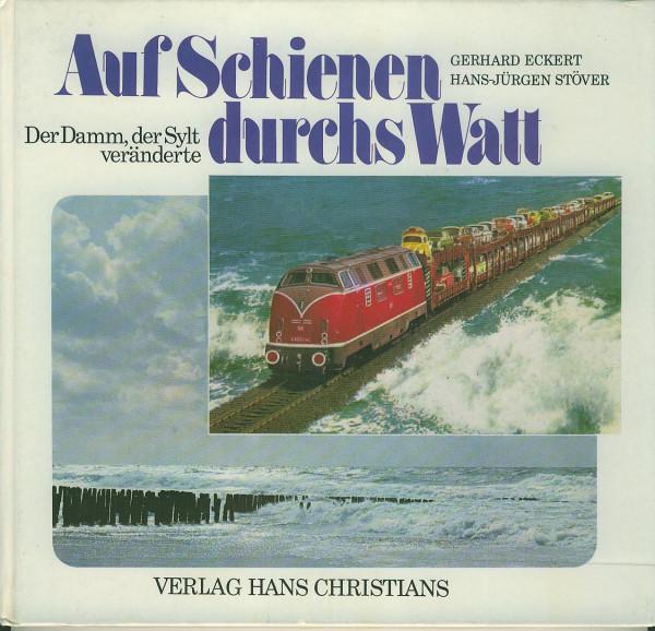 Buch Auf Schienen durchs Watt - Der Damm, der Sylt veränderte