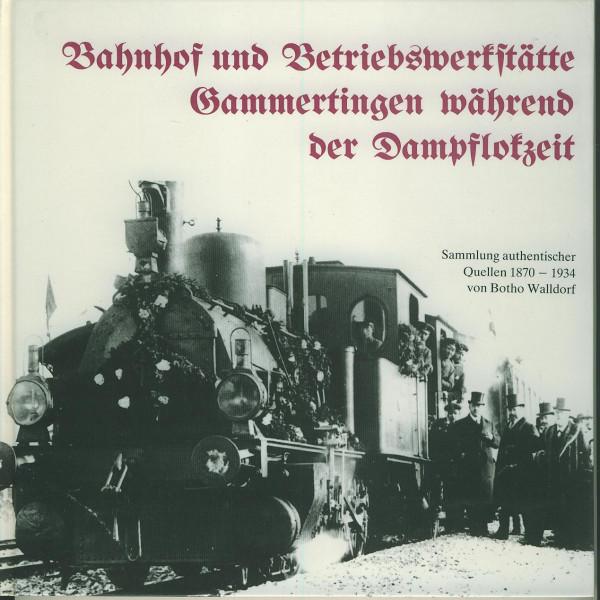 Buch Bahnhof und Betriebswerkstätte Gammertingen 1870-1934