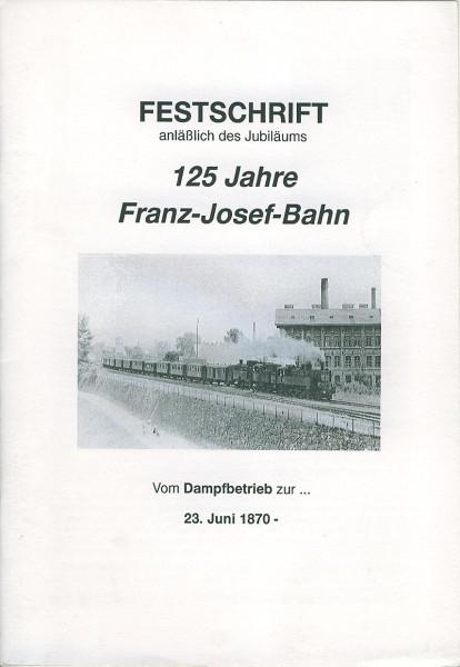 Buch 125 Jahre Franz-Josef-Bahn - Vom Dampfbetrieb zur Elektrifizierung
