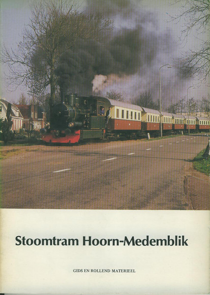 Buch Stoomtram Hoorn-Medemblik - Gids en rollend Materieel