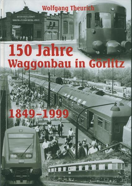 Buch 150 Jahre Waggonbau in Görlitz 1849 bis 1999