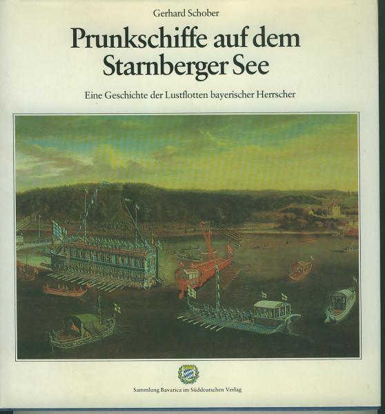 Buch Prunkschiffe auf dem Starnberger See - Geschichte der Lustflotten bayerischer Herrscher