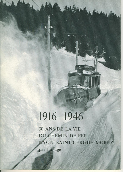 Buch 30 Ans de la Vie du Chemin de fer Nyon-Saint-Cergue-Morez 1916-1946