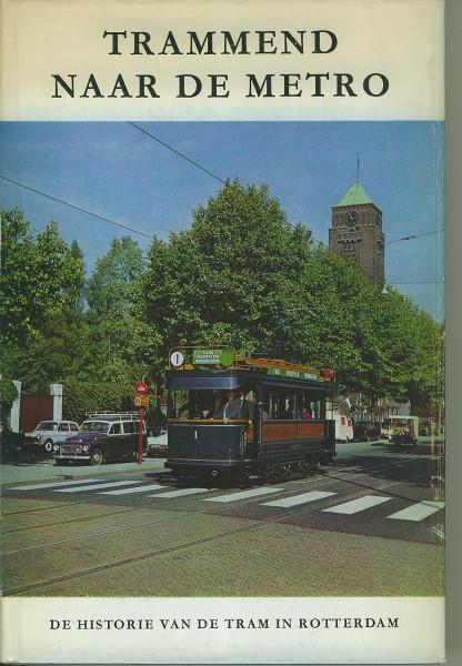 Buch Trammend naar de Metro - de Historie van de Tram in Rotterdam