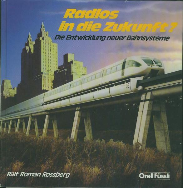 Buch Radlos in die Zukunft - Die Entwicklung neuer Bahnsysteme