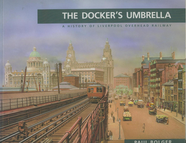 Buch The Dockers Umbrella - a History of Liverpools Overhead Railway