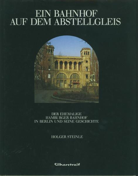 Buch Ein Bahnhof auf dem Abstellgleis - der ehemalige Hamburger Bahnhof in Berlin