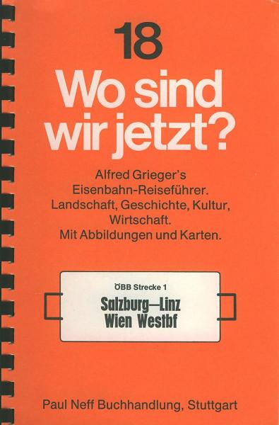 Buch Wo sind wir jetzt? 18 Strecke 1 Salzburg-Linz-Wien Westbf - ÖBB-Strecke 1