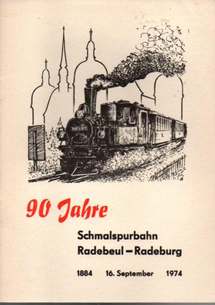 Kom: 90 Jahre Schmalspurbahn Radebeul-Radeburg - 1884 - 1974
