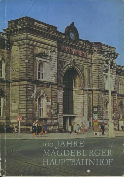 Buch 100 Jahre Magdeburger Hauptbahnhof zum 15. Mai 1973 - 1873-1973