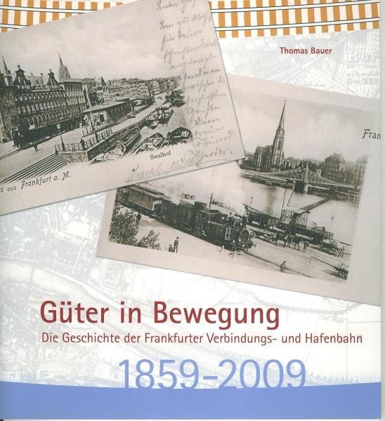 Buch Güter in Bewegung - Frankfurter Verbindungs- und Hafenbahn - 1859-2009