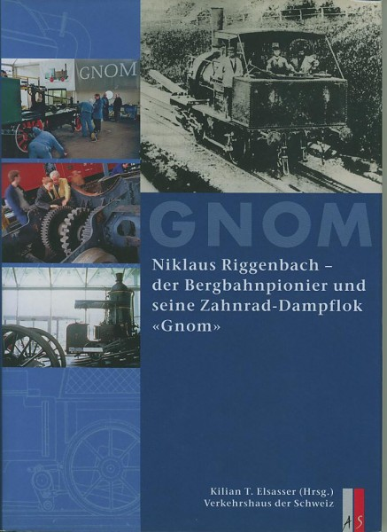 Buch GNOM - Niklaus Riggenbach - der Bergbahnpionier und seine Zahnrad-Dampflok