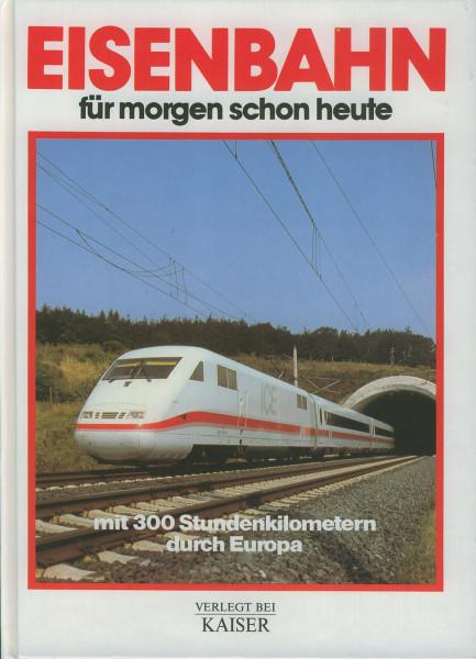 Buch Eisenbahn für morgen schon heute - mit 300 Stundenkilometern durch Europa