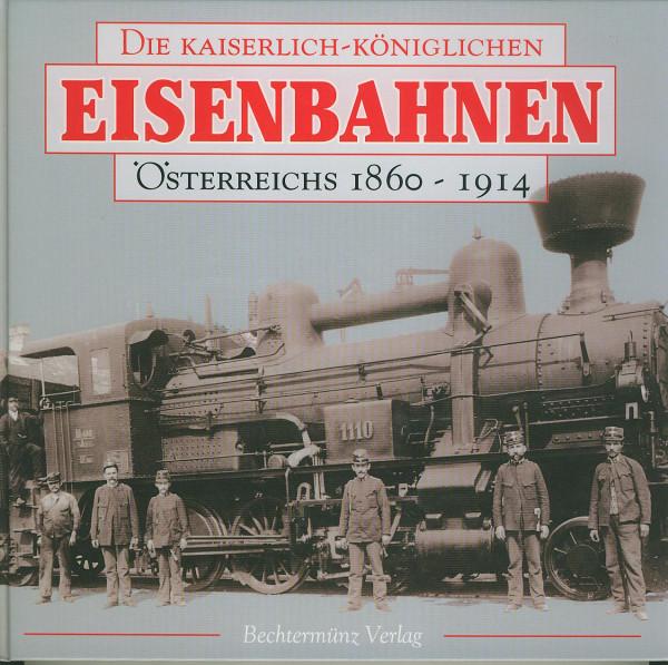 Buch Die Kaiserlich-Königlichen Eisenbahnen Österreichs 1860-1914