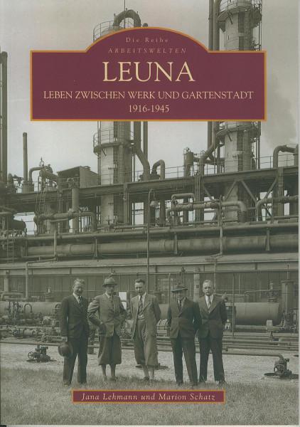Buch Leuna 1916-1945 - Leben zwischen Werk und Gartenstadt