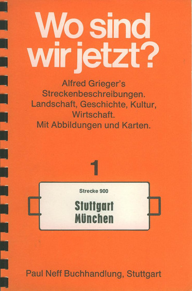 Buch Wo sind wir jetzt? 1 - Strecke 900 Stuttgart-München