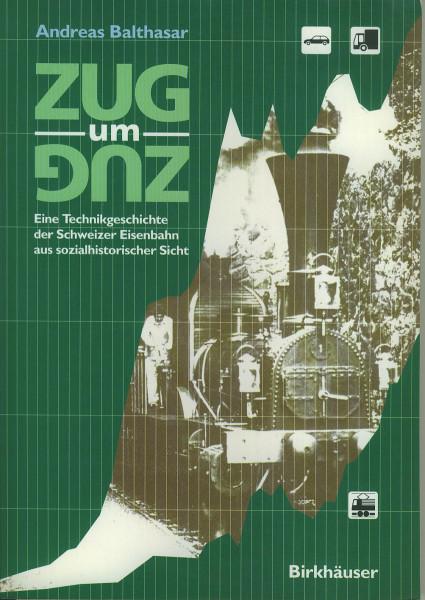 Buch Zug um Zug - Technikgeschichte der schweizer Eisenbahn aus sozialhistorischer Sicht
