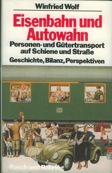 Buch Eisenbahn und Autowahn - Personen- und Gütertransport auf Schiene und Straße