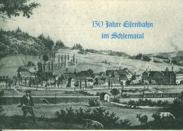 Buch 130 Jahre Eisenbahn im Schlematal 1859-1989