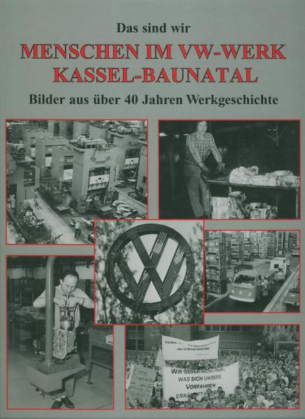 Buch Menschen im VW-Werk Kassel-Baunatal - Bilder aus 40 Jahren Werkgeschichte