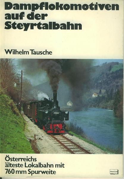Buch Dampflokomotiven auf der Steyrtalbahn - Österreichs älteste Lokalbahn mit 760mm Spurweite