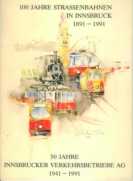 Buch 100 Jahre Straßssenbahn in Innsbruck - 50 Jahre Innsbrucker Verkehrsbetriebe