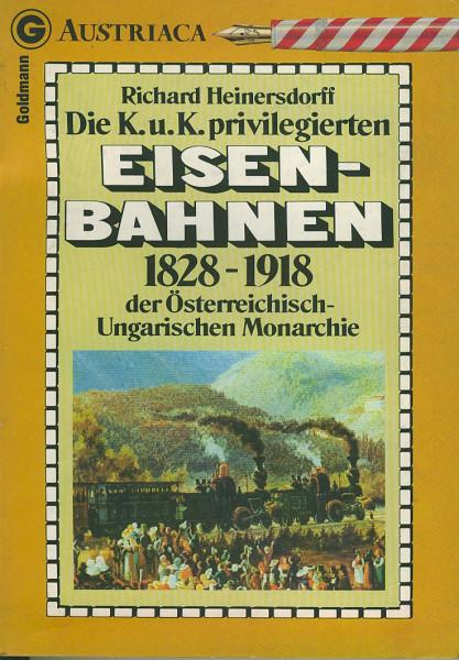Buch Die K.u.K. privilegierten Eisen-Bahnen der Österreichisch-Ungarischen Monarchie